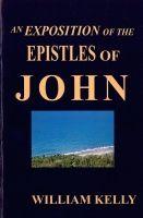 An Exposition of the Epistles of John