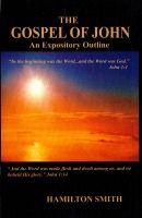 The Gospel of John - An Expository Outline