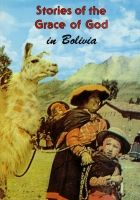 Stories of the Grace of God in Bolivia