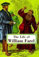 The Life of William Farel