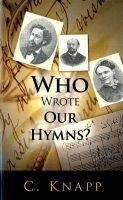 Who wrote our Hymns?