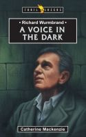 Richard Wurmbrand - A Voice in the Dark