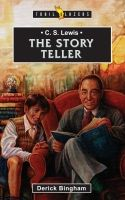 C. S. Lewis - The Story Teller