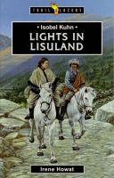 Isobel Kuhn: Light in Lisuland