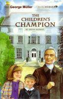 George Müller: The Children's Champion,