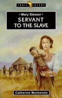 Mary Slessor - Servant to the Slave