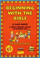 Beginning With the Bible - The Old Testament