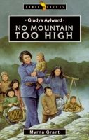 Gladys Aylward - No Mountain too High