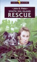 John G. Paton - South Sea Island Rescue