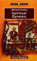 Michael Faraday - Spiritual Dynamo