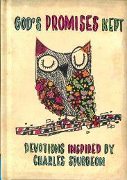 God's Promises Kept, Devotions Inspired by Charles Spurgeon
