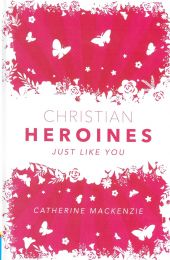 Christian Heroines Just Like You