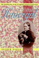 Francis Ridley Havergal – Hymnwriter