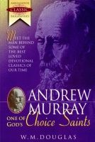 Andrew Murray – One of God's Choice Saints