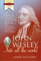 John Wesley – Into all the World