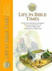 Essential Bible Reference: Life in Bible Times