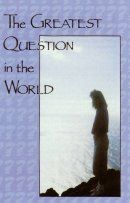 The Greatest Question in the World (Pack of 100)