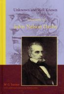 Unknown and Well Known: a biography of John Nelson Darby
