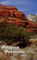 Pilgrim Portions ~ Meditations for the day of Rest, selected from the writings, Hymns, letters, etc. of J. N. D.