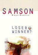 Samson: Loser or Winner?