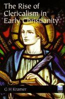 The Rise of Clericalism in Early Christianity