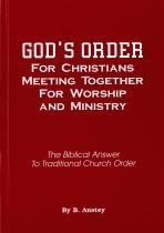 God's Order for Christians meeting together for Worship and Ministry