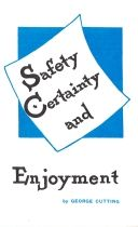 Safety, Certainty and Enjoyment