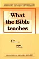 What the Bible teaches - Acts & James