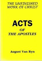 The unfinished work of Christ, the Acts of the Apostles