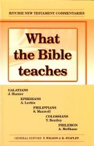 What the Bible teaches - Galatians, Ephesians, Philippians, Colossians & Philemon