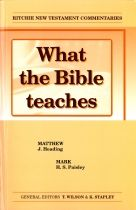 What the Bible teaches - Matthew & Mark