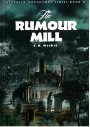 The Rumour Mill, Book 6