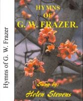 Hymns by G. W. Frazer, sung by Mrs Helen Stephens