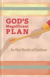 God's Magnificent Plan in the Book of Esther