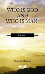 Who is God and Who is Man?