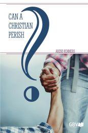 Can a Christian Perish?