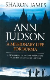 Ann Judson - A Missionary Life for Burma