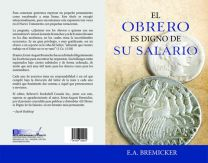 El Obrero es Digno de Su Salario / The Labourer is Worthy of His Wages