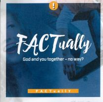 Factually - God and You Together-No Way?