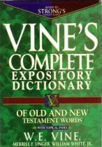 Vine's Complete Expository Dictionary of Old and New Testament Words with Topical Index