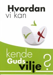 Danish, How to know God's will (Hvordan vi kan kende Guds vilje?)