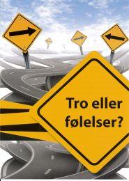 Danish, Faith of feelings? (Tro eller følelser?)