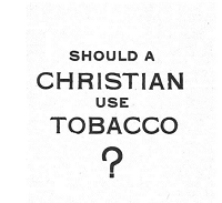 Should a Christian Use Tobacco?