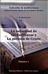 Spanish Miscellaneous Writings Vol.1 - La autoridad de las Escrituras y La persona de Cristo