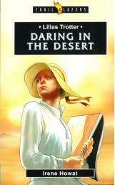 Lilias Trotter - Daring in the Desert