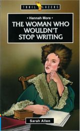 Hannah More - The Woman who Wouldn't Stop Writing