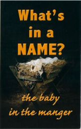 What's in a Name ? the baby in the manger