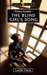 Fanny Crosby - The Blind Girl's Song