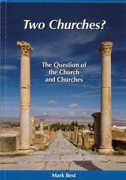 Two Churches? The Question of the Church and Churches