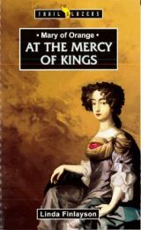 Mary of Orange - At the Mercy of Kings
